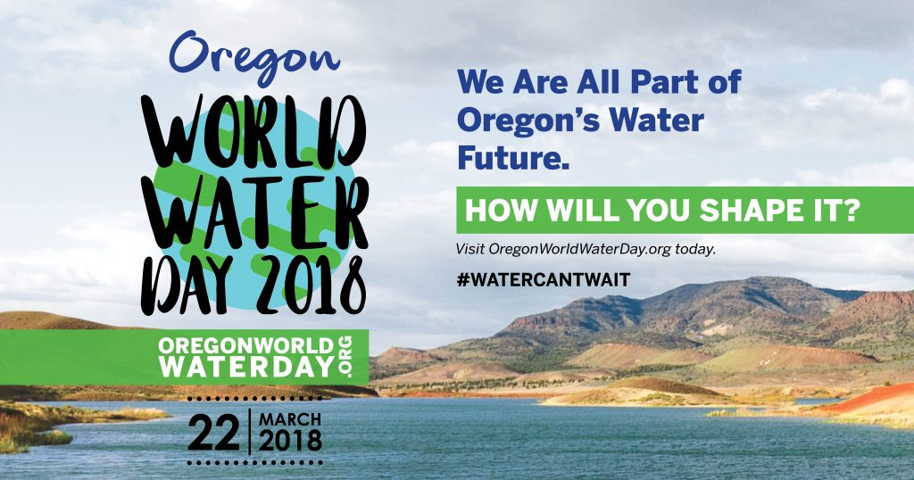 Oregon World Water Day - How Will You Shape It?